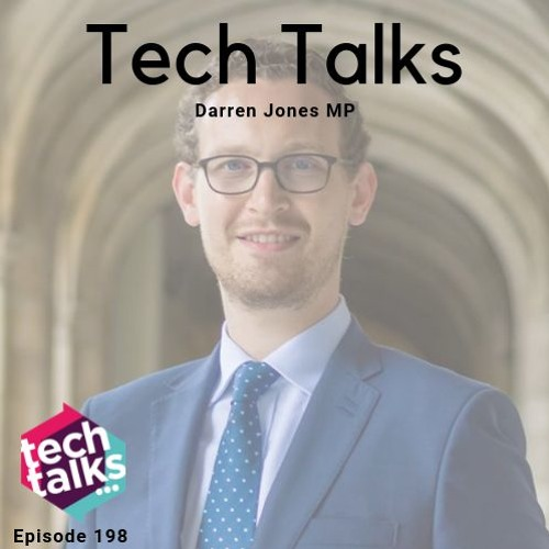 Episode 198 with Darren Jones MP, a talk about the government's response to tech