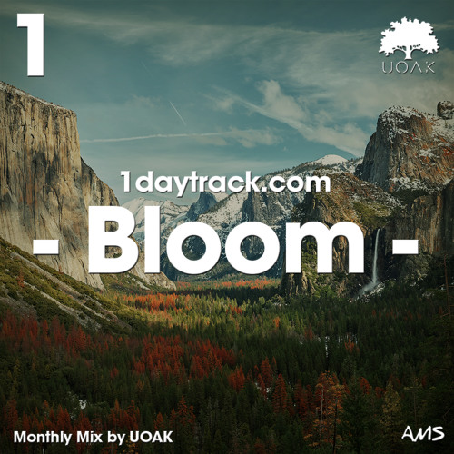 Monthly Mix May '19   UOAK - Bloom   1daytrack.com