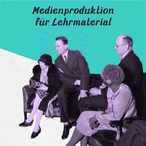 Medienproduktion für Lehrmaterial