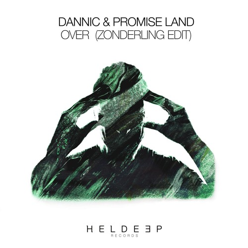 Dannic & Promise Land - Over (Zonderling Edit) [OUT NOW]