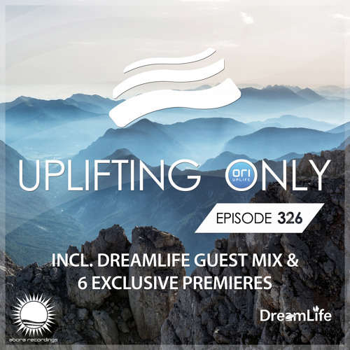 Uplifting Only 326 (May 9, 2019) (incl. DreamLife Guestmix) [All Instrumental]
