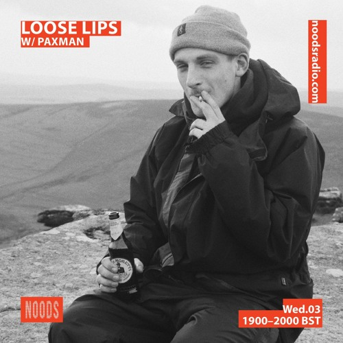 Loose Lips Show (Noods) - Paxman's EBM Power Hour - 03/04/19
