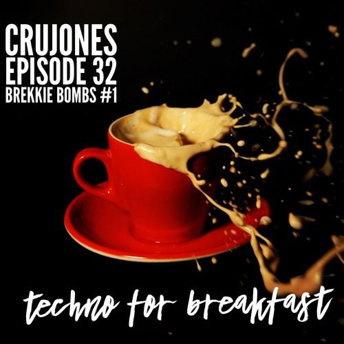 """Techno for Breakfast // Episode #32 cruJONES """"Brekkie Bombs #1""""(US)"""