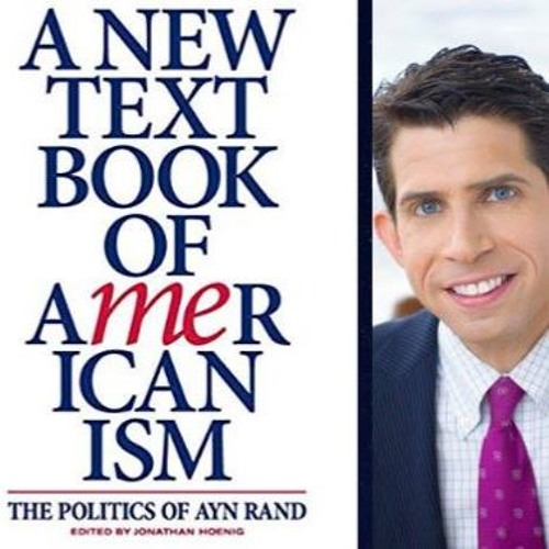 Ayn Rand on Americanism (Guests: Jonathan Hoenig, Amy Peikoff, and Richard Salsman)