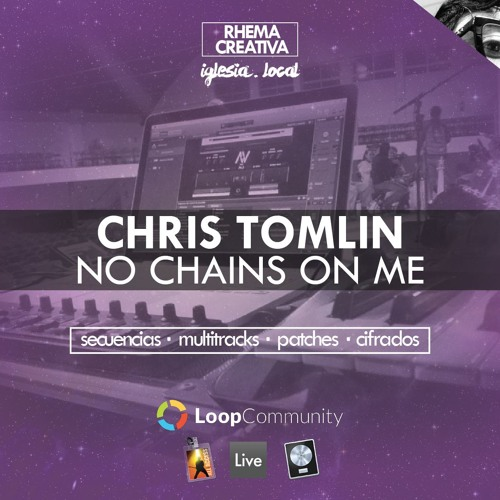 No Chains On Me (Chris Tomlin) | Secuencia Multitracks by