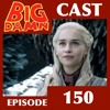 Explaining GAME OF THRONES to a Non-Fan (#BigDamnCast 150)