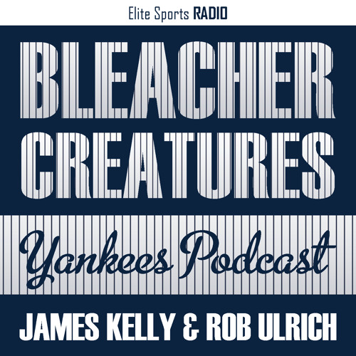 Bleacher Creatures Yankees Podcast 13: The Bombers Are Getting Healthier, James Really Doesn't Like Mike Fiers