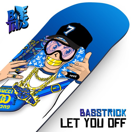 Basstrick - Let You Off