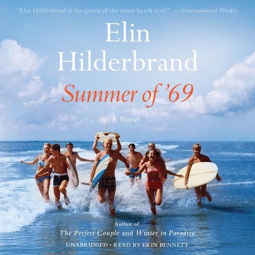 SUMMER OF '69 by Elin Hilderbrand. Read by Erin Bennett - Audiobook Excerpt