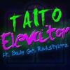 TAITO - Elevator (Extended Mix) Ft. Baby Ge, Rnbstylerz