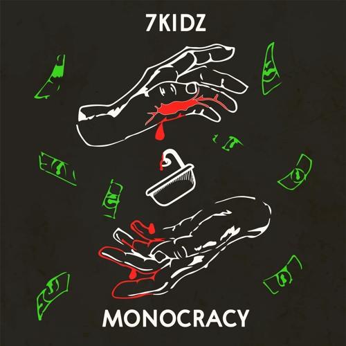 7Kidz - Monocracy 2019 [EP]