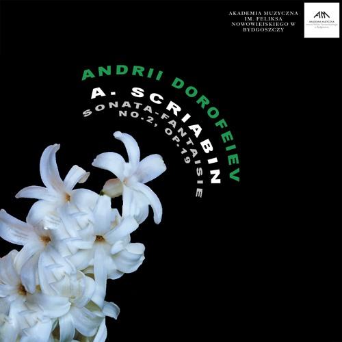 A. Scriabin – Sonata - Fantaisie No.2, Op.19