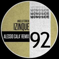 Angelo Ferreri - IZINQUE (Alessio Cala' Remix) // MS92