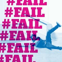 #Fail: Free to Fail