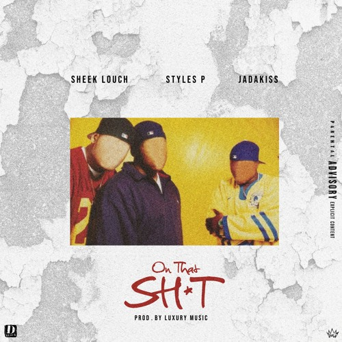 ON THAT SHIT - Sheek Louch Feat. Jadakiss & Styles P