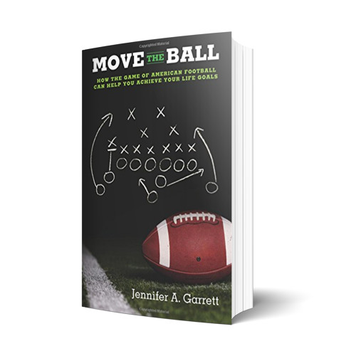 Move the Ball: How the Game of American Football Can Help You Achieve Your Life Goals