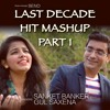 Download Mashup of Bollywood Hits of Last Decade Part 1 - Sanket Banker & Gul Saxena Mp3