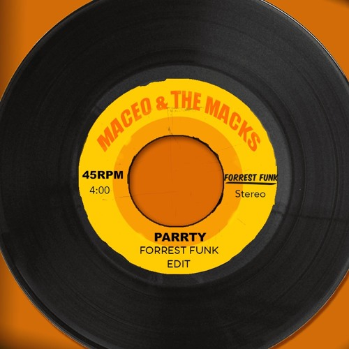 Maceo & The Macks - Parrty (Forrest Funk Edit)