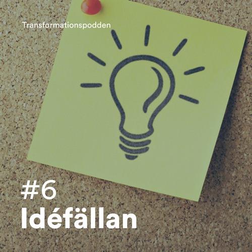 #6 - Idéfällan