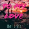 Loyd X Maere - TO MY LOVE