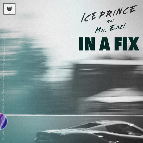 "Ice Prince – ""In A Fix"" ft. Mr Eazi"