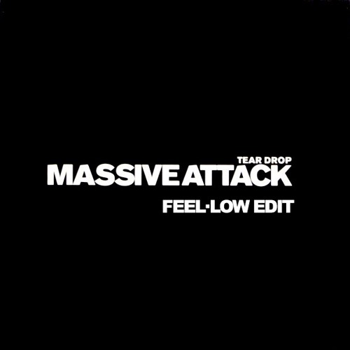 Massive Attack - Teardrop (Feel·low Edit)