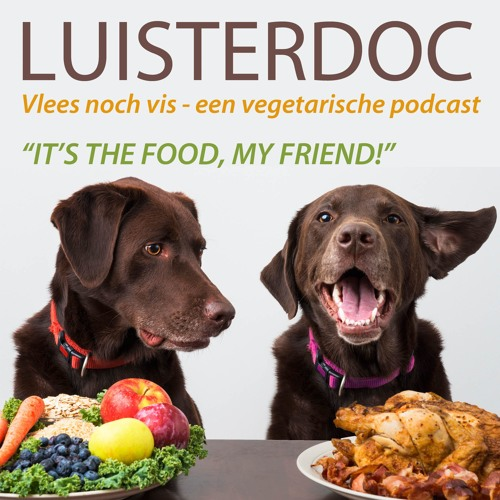 "Vlees noch vis (8): ""It's the food, my friend!"""