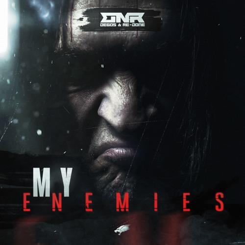Degos & Re - Done -  My Enemies