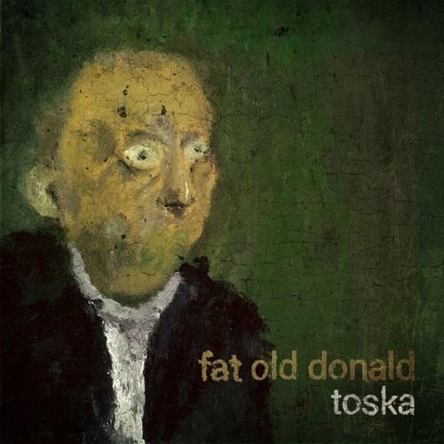 Tünde [Fat Old Donald - Toska]