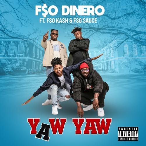 F$O Dinero ft. F$O KA$H & F$O Sauce - Yaw Yaw