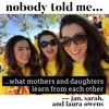 ...what mothers and daughters learn from each other