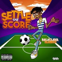 Settle The Score (Prod. by Balaclava Blanco)
