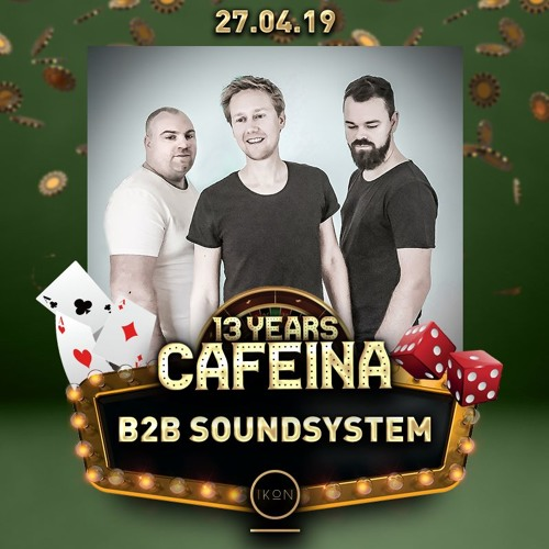 13 Years Cafeina By B2B Soundsystem