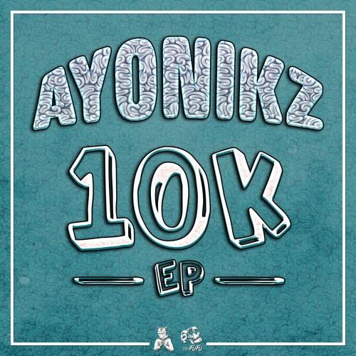 Ayonikz - 10K SC Free 2019 [EP]