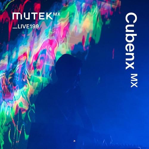 MUTEKLIVE199 - Cubenx