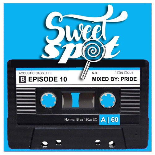 Sweet Spot Radio: Ep. 10 mixed by Pride