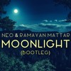 Neo & Ramayan Mattar - Moonlight (Bootleg)