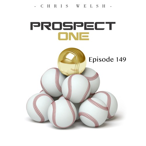 Episode 149 - May 10th Prospect Spotlights With Ray Butler Of Prospects365