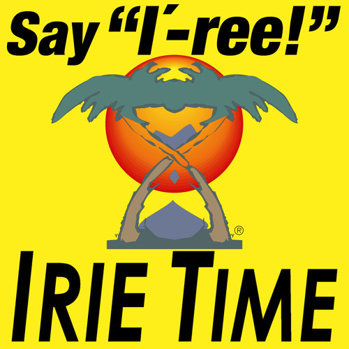 IRIE TIME® — Doing It Over (Inherent Music - BMI)
