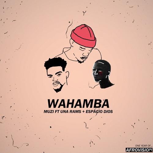 Muzi - Wahamba Ft UnaRams, Espacio Dios [FREE DL]