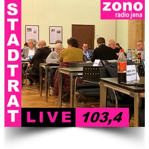 Hörfunkliveübertragung (Teil 3) der Fortsetzung 55. Sitzung des Stadtrates der Stadt Jena