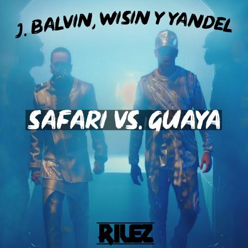 Safari vs. Guaya (Rilez Mashup) Song