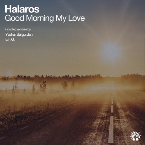 Good Morning My Love Efg Remix By Efg On Soundcloud