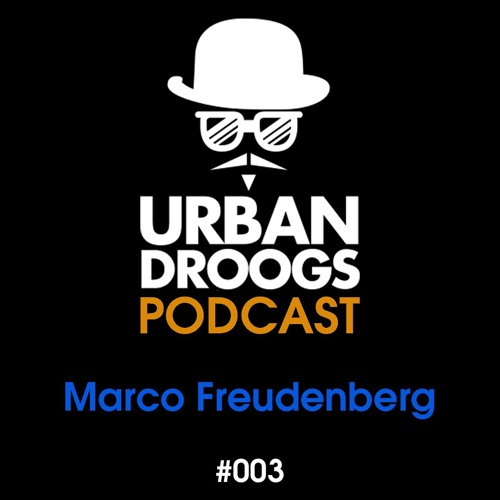 URBAN Droogs PODCAST #003 Marco Freudenberg