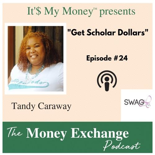 Get Scholar Dollars - Eps 24