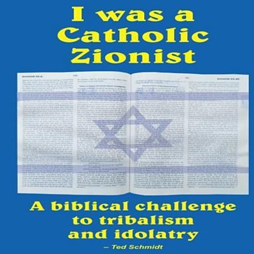 """I Was A Catholic Zionist"""