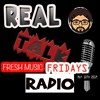 Real Talk Radio - Fresh Muaic Fridays - May 10th