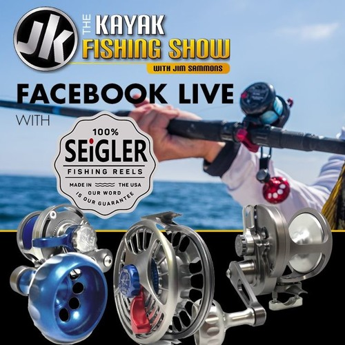 Wes Seigler From Seigler Reels On The Kayak Fishing Show LIVE