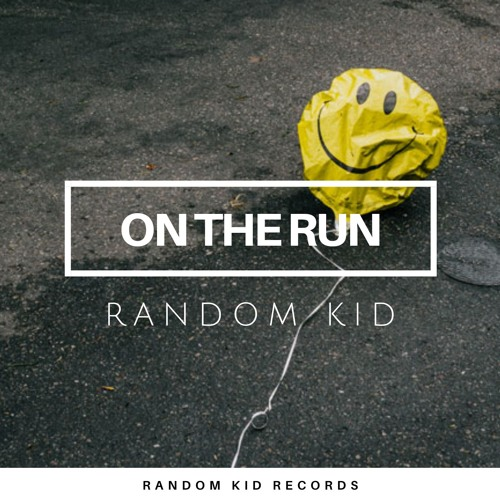 On The Run - Random Kid