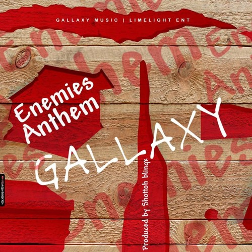 "Gallaxy – ""Enemies Anthem"""